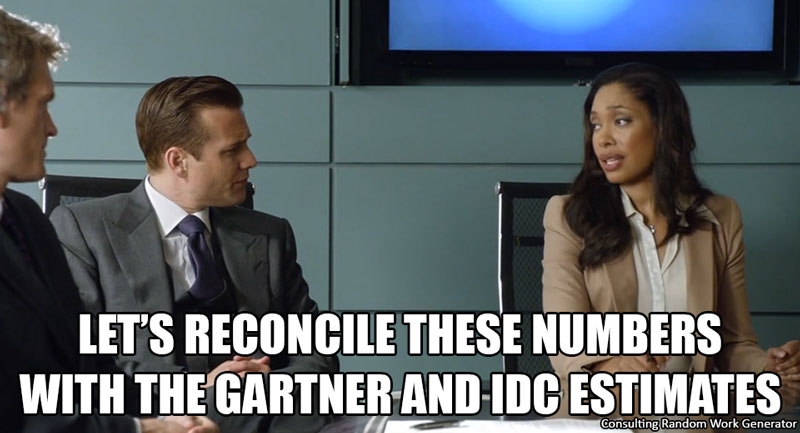 Let's reconcile these numbers with the Gartner and IDC estimates