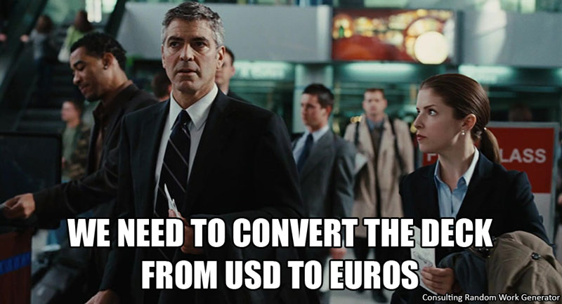 We need to convert the deck from USD to EUR